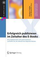 Erfolgreich publizieren im Zeitalter des E Books PDF