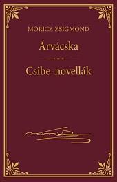 Árvácska; Csibe-novellák