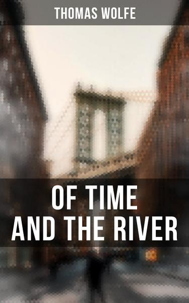 Download OF TIME AND THE RIVER Book
