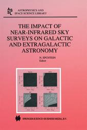 The Impact of Near-Infrared Sky Surveys on Galactic and Extragalactic Astronomy: Proceedings of the 3rd EUROCONFERENCE on Near-Infrared Surveys held at Meudon Observatory, France, June 19–20, 1997