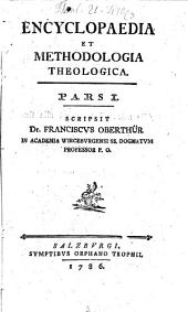 Encyclopaedia et methodologia theologica: Volume 1