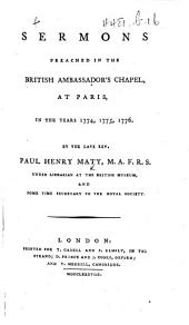 Sermons preached in the British Ambassador's Chapel at Paris in the years 1774, 1775, 1776