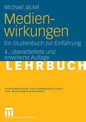 Medienwirkungen: Ein Studienbuch zur Einführung, Ausgabe 4