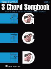 The Guitar Three-Chord Songbook - Volume 2 G-C-D: Melody/Lyrics/Chords