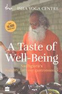 A Taste of Well Being  Sadhguru s Insights for Your Gastronomics PDF