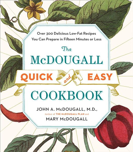 Download The McDougall Quick and Easy Cookbook Book