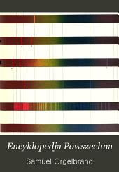 Encyklopedja Powszechna: Tom 1