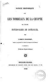 Notice historique sur les tombeaux de la crypte de l'eglise Notre-Dame de Boulogne par l'abbé D. Haigneré