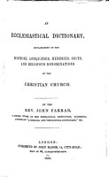 An Ecclesiastical Dictionary  explanatory of the history  antiquities  heresies  sects  and religious denominations of the Christian Church PDF
