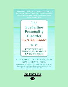 The Borderline Personality Disorder  Everything You Need to Know about Living with Bpd  Large Print 16pt  Book