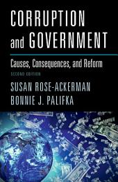 Corruption and Government: Causes, Consequences, and Reform, Edition 2
