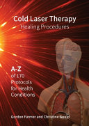 Cold Laser Therapy Healing Procedures - A-Z of 170 Protocols for Health Conditions