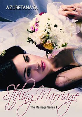 Stifling Marriage  The Marriage Series 1   Azta Books
