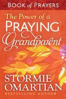 The Power of a Praying   Grandparent Book of Prayers PDF