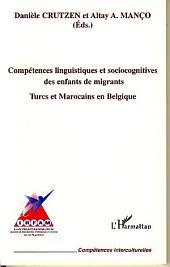 Compétences linguistiques et sociocognitives des enfants de migrants: Turcs et Marocains en Belgique