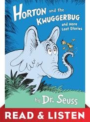 Horton and the Kwuggerbug and more Lost Stories  Read   Listen Edition PDF