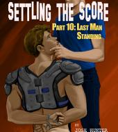 Settling the Score -- Part 10: Last Man Standing (First Time Gay Jock Domination)