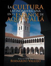La Cultura Latinoamericana En El Espa  Ol De Aqu   Y All