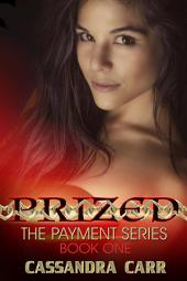 Prized: (book 1, The Payment Series)