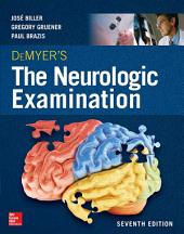 DeMyer's The Neurologic Examination: A Programmed Text, Seventh Edition: Edition 7