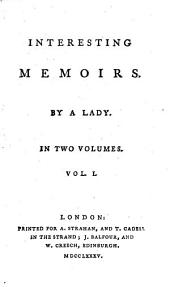 Interesting Memoirs: By a Lady. In Two Volumes. ...