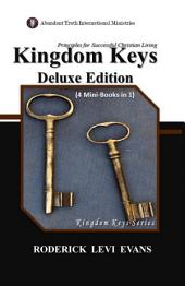 Kingdom Keys Deluxe Edition (4 Mini-Books in 1): Principles for Successful Christian Living
