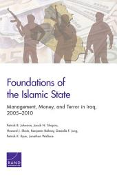 Foundations of the Islamic State: Management, Money, and Terror in Iraq, 2005-2010