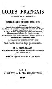 Les Codes français, conformes aux textes officiels, avec la conférence des articles entre eux. ... Nouvelle édition, entièrement refondue, précédée d'une table chronologique et suivie d'une table alphabétique par M. P. Royer-Collard ... avec la collaboration de M. Mourlon