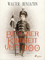 Berliner Kindheit um 1900 PDF