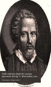 Dello scherno degli dei, poema piaceuole del sig. F. Bracciolini, con la Filide ciuettina, e col' Batino dell'istesso autore. Nuouamente ristampato, e ricorretto