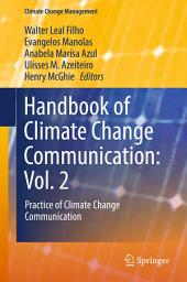 Handbook of Climate Change Communication: Vol. 2: Practice of Climate Change Communication