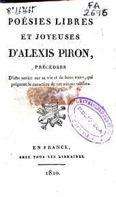 Poésies libres et joyeuses d'Alexis Piron: précédées d'une notice sur sa vie, et de bons mots qui peignent le caractère de cet auteur célèbre