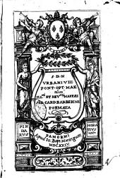 S.D.N. Vrbani 8. pont. opt. max. olim ... Maffæi s.r.e. card. Barberini Poemata