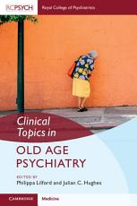 Clinical Topics in Old Age Psychiatry PDF