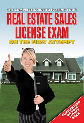 The Complete Guide to Passing Your Real Estate Sales License Exam on the First Attempt PDF
