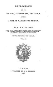 Historical researches into the politics, intercourse, and trade of the Carthaginians, Ethiopians, and Egyptians: Volume 2