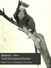 Bulletin - New York Zoological Society: Volumes 17-18
