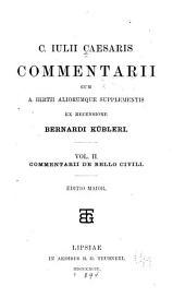 C. Iulii Caesaris Commentarii: Commentarii de bello civili