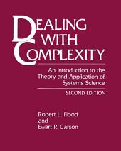 Dealing with Complexity: An Introduction to the Theory and Application of Systems Science, Edition 2