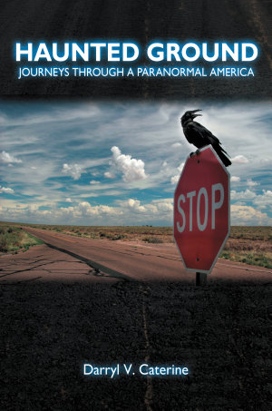 Haunted Ground  Journeys through a Paranormal America