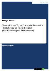 Simulation mit Taylor Enterprise Dynamics - Einführung an einem Beispiel [Studienarbeit plus Präsentation]