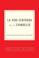 The Gospel Centered Life in Spanish Book