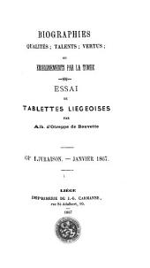 Biographies : qualités, talents, vertus, ou Enseignements par la tombe