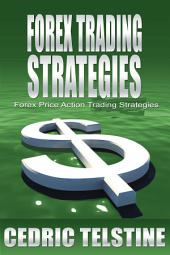 Forex Trading Strategies: Forex Price Action Trading Strategies