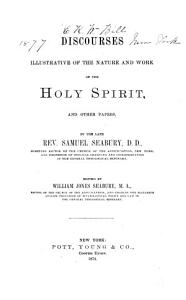 Discourses Illustrative of the Nature and Work of the Holy Spirit and Other Papers PDF