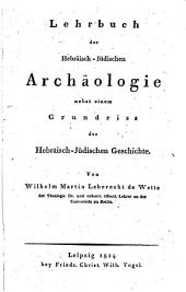 Lehrbuch der Hebräisch-Jüdischen archäologie nebst einem Grundriss der Hebräisch-Jüdischen Geschichte