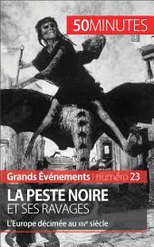 La Peste noire et ses ravages: L'Europe décimée au XIVe siècle