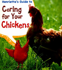 Henriettaas Guide to Caring for Your Chickens