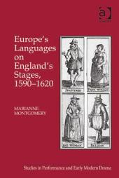 Europe's Languages on England's Stages, 1590–1620