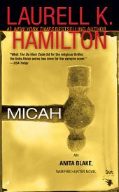 Micah: An Anita Blake, Vampire Hunter Novel
